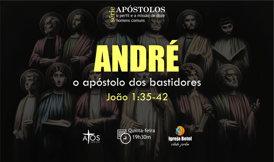 ANDRÉ: O apóstolo dosbastidores.